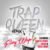 Fetty Wap – Trap Queen (Remix feat. Azealia Banks, Quavo & Gucci Mane)