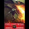 The Last Wish by Andrzej Sapkowski, Read by Peter Kenny - Audiobook Excerpt