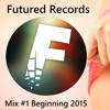 Futured Records Mix#1 Beginning 2015