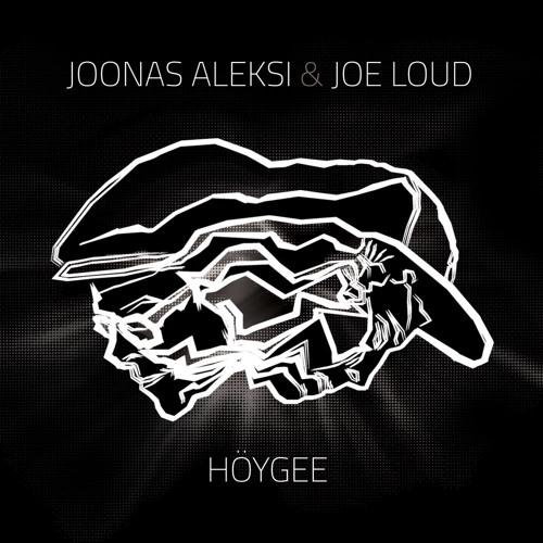 Joonas Aleksi & Joe Loud - Höygee
