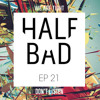 Half Bad Radio Ep. 21 - Dont Listen To Half Bad Radio It Sucks (ft. Cautious Clay)