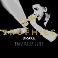 Drake Trophies (BrassTracks Cover) Artwork