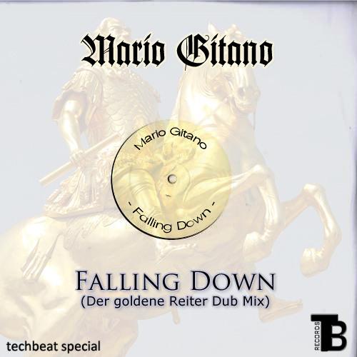 Mario Gitano - Falling Down (Der goldene Reiter Dub Mix) [FREE DOWNLOAD]
