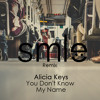 Alicia Keys - You Dont Know My Name (SMLE Remix)