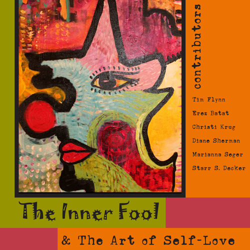 The Inner Fool and the Art of Self Love - Invocation by Starr Sheppard-Decker