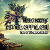 Alice Deejay - Better Off Alone (Tropic Thunder Remix) Free Download