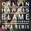 Calvin Harris - Blame Ft. John Newman (BQTA Remix)[FREE DOWNLOAD]