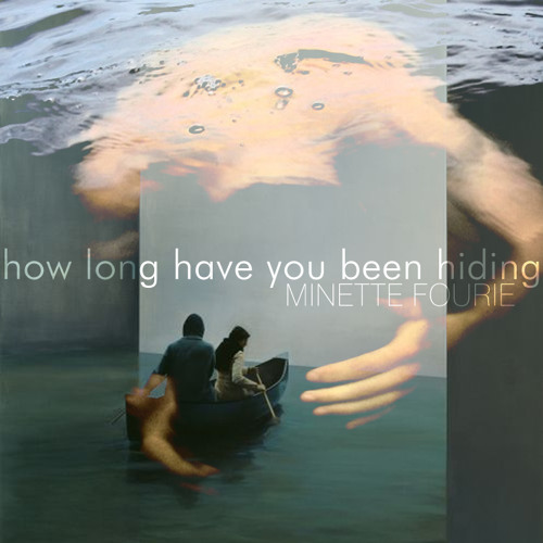 how long have you been hiding