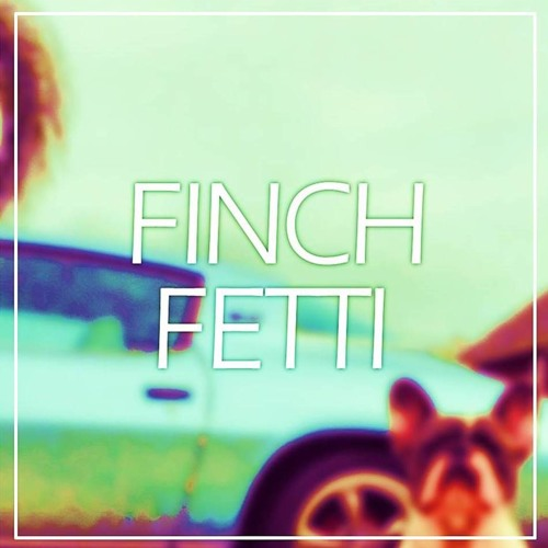 finch fetti - good time