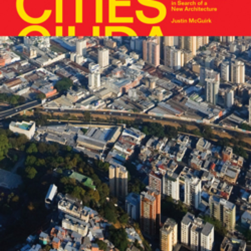 Justin McGuirk's Oculus Quick Take: Radical Cities