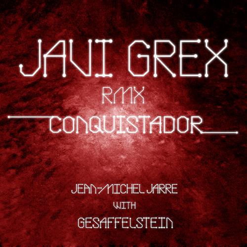 Jean-Michel Jarre And Gesaffelstein  - Conquistador (JAVI GREX RMX)