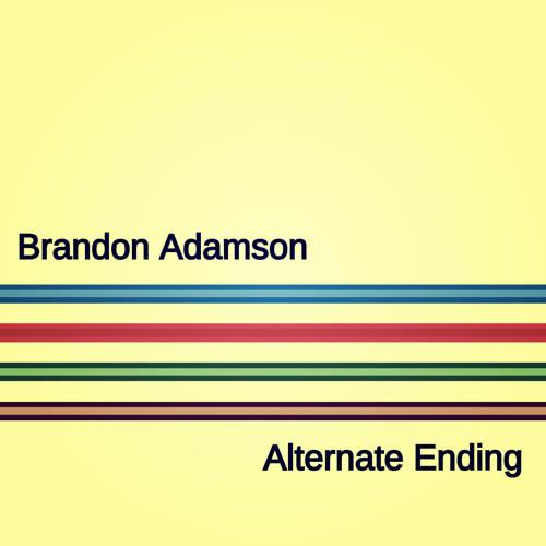 Brandon Adamson - Alternate Ending   2005