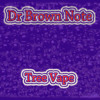 Dr Brown Note - Tree Vape