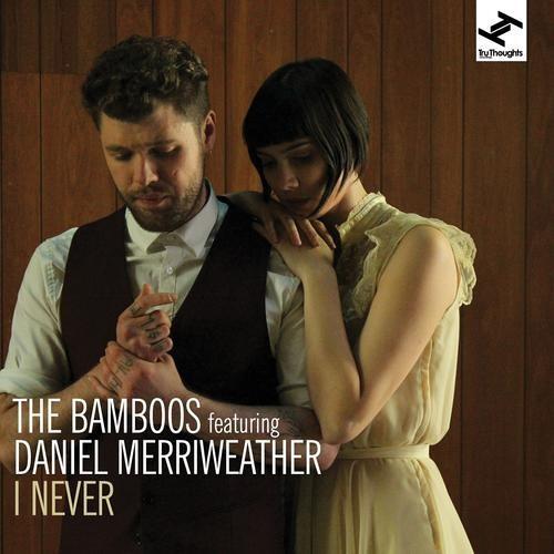 The Bamboos - I Never (feat, Daniel Merriweather)