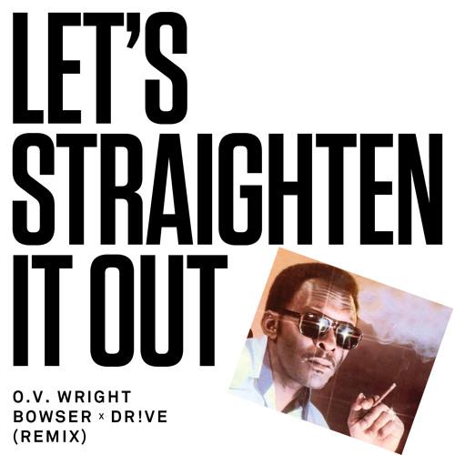 Let's Straighten It Out - Bowser x Drive Remix