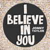 "LISTEN TO - ""I Believe In You"" by Jonny Taylor"