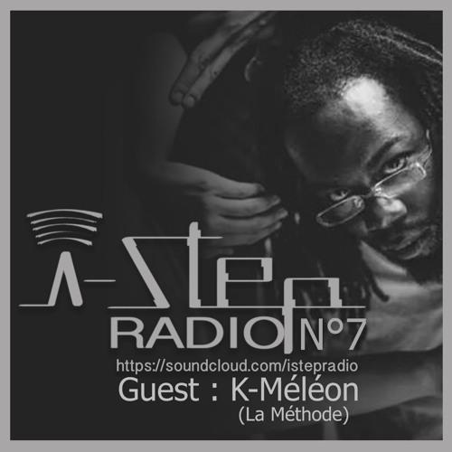 I STEP RADIO N°7 - 2015 Guest : K-Méléon (La Méthode)