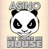 Asino - Let There Be House - Episode 15 - Free Download on www.asinomusic.com