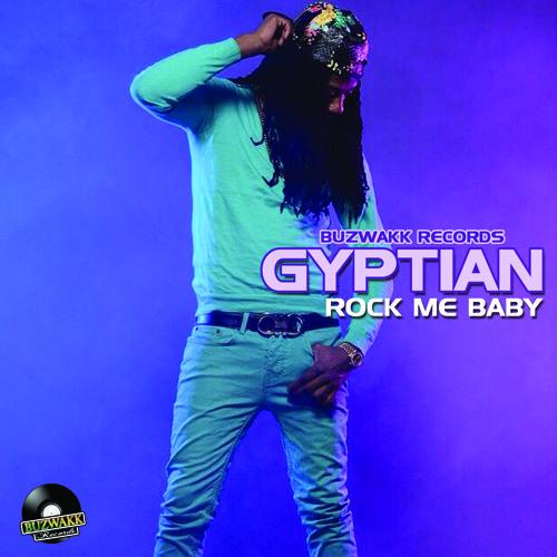 GYPTIAN - ROCK ME BABY (Love Bumper Riddim)