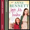 Love Me Tender, By Anne Bennett, Read by Maggie Mash