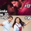 Smile Top 20 Songs -  Song Of The Week # No.16 & NO.17