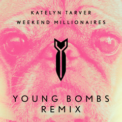 Katelyn Tarver - Weekend Millionaires (Young Bombs Remix)