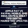 Digital India Podcast- Digital Marketer Updates 06 - Episode 17