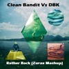 Clean Bandit vs DBK - Rather Back (Zurax Mashup)