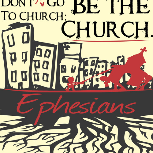 Don't Just Go To Church; Be The Church.