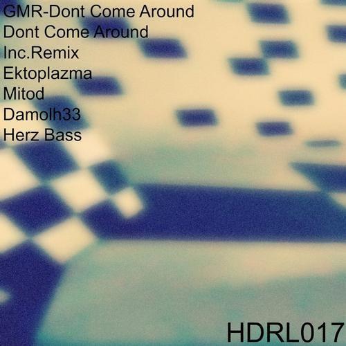GMR- -Dont come around(Original mix)