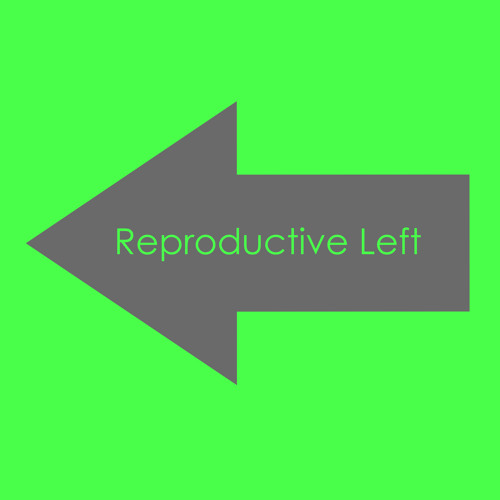 Reproductive Left - Episode 2
