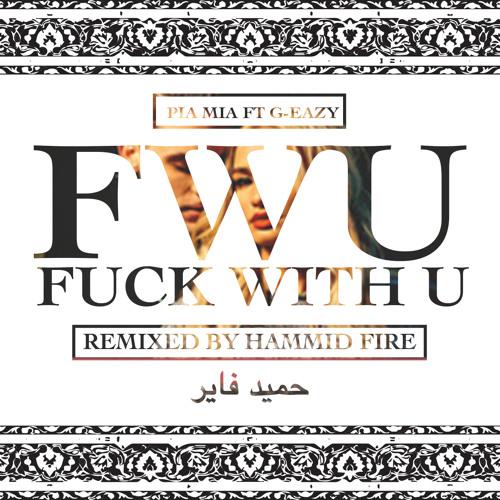 Pia Mia - FWU Ft. G - Eazy (Hammid Fire Remix)