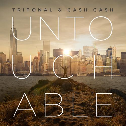 Tritonal & Cash Cash - Untouchable [OUT NOW]
