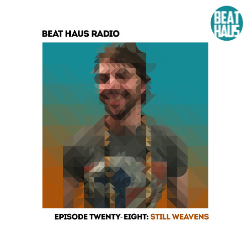 BEAT HAUS RADIO 28 ft Still Weavens