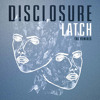 Disclosure Ft. Sam Smith - Latch [ Download Free ]