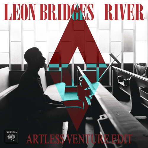 Leon Bridges - River (Artless Venture Edit)