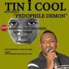 Tin I Cool - Pedophile Demon