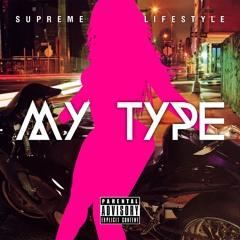 Supreme Lifestyle - My Type