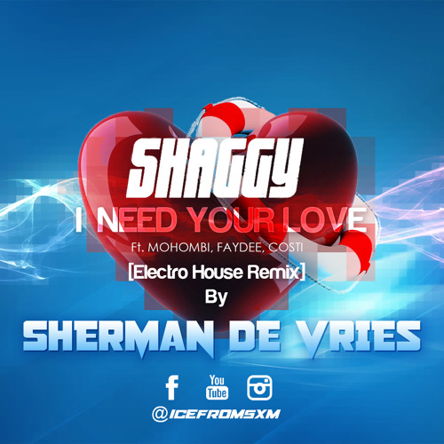 Shaggy Ft. Mohombi, Faydee, Costi - I Need Your Love [[Electro House Remix]] By Sherman de Vries
