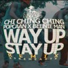 Chi Ching Ching - Way Up Stay Up (ft. Beenie Man & Popcaan)