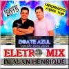 Bruno e Marrone - Boate Azul (Eletro Mix Dj Alan Henique)