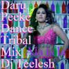 Daru Peeke Dance Tribal  Mix Dj Teelesh