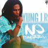 Yung J.R - No Tomorrow [JR Records 2015] #FreeDownload