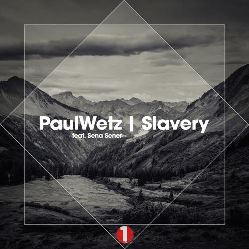 PaulWetz Feat. Sena Sener - Slavery (Radio Edit) TEASER (20-05-15)