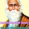 Ami Chini Go Chini Tomare by Ratul Roy feat. RipOn Mondal