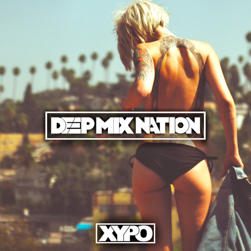 Deep house mix 2015 85 mixed by xypo by deepmixnation for Best deep house music 2015