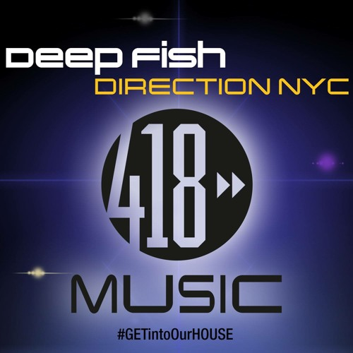 Deep Fish - Direction NYC Preview!