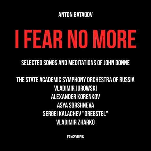 """Anton Batagov: I Fear No More. Selected Songs and Meditations of John Donne - """"The Message"""""""