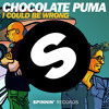 Chocolate Puma - I Could Be Wrong (Danny Howard BBC Radio 1) [OUT NOW]