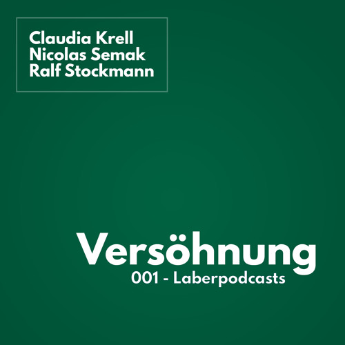 Versöhnung 001 - Laberpodcasts. Mit Nicolas Semak